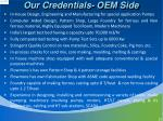 our credentials oem side