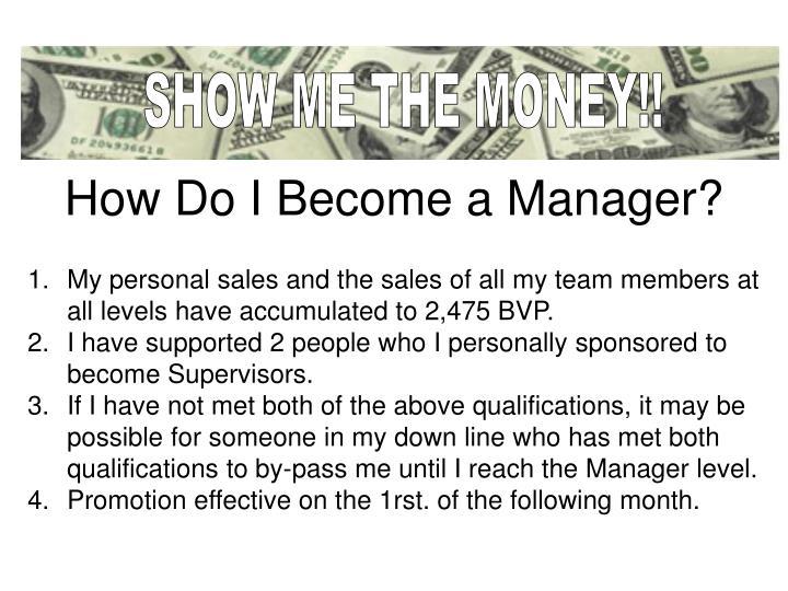 SHOW ME THE MONEY!!