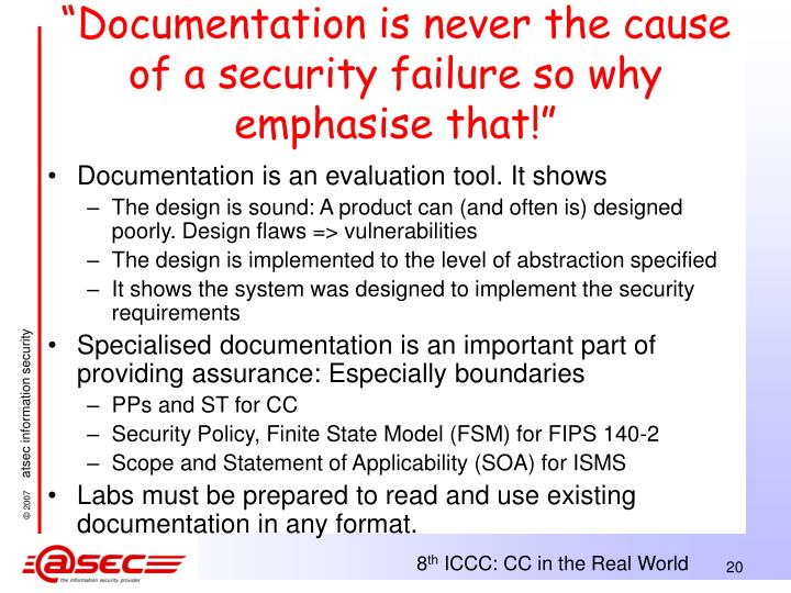 """""""Documentation is never the cause of a security failure so why emphasise that!"""""""