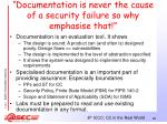 documentation is never the cause of a security failure so why emphasise that