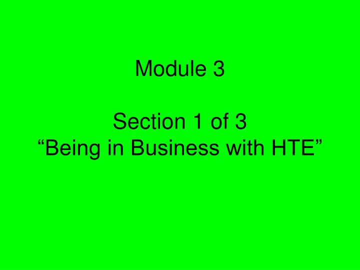 Module 3 section 1 of 3 being in business with hte