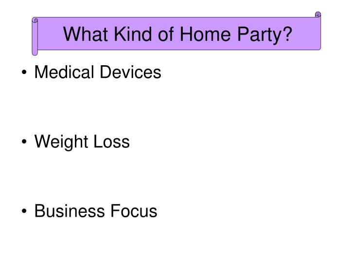 What Kind of Home Party?