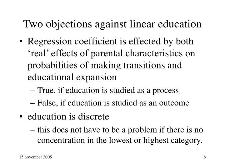 Two objections against linear education