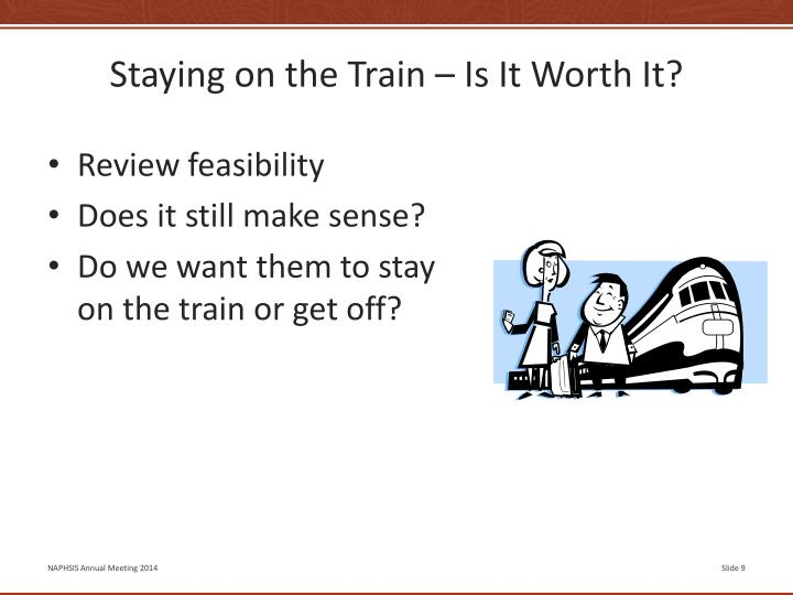 Staying on the Train – Is It Worth It?