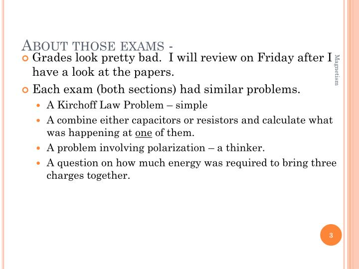 About those exams -