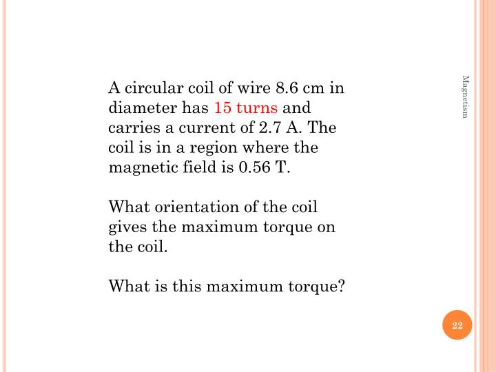 A circular coil of wire 8.6 cm in diameter has