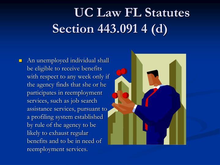 UC Law FL Statutes Section 443.091 4 (d)