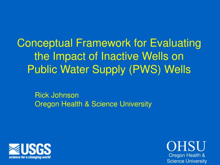 Conceptual Framework for Evaluating the Impact of Inactive Wells on