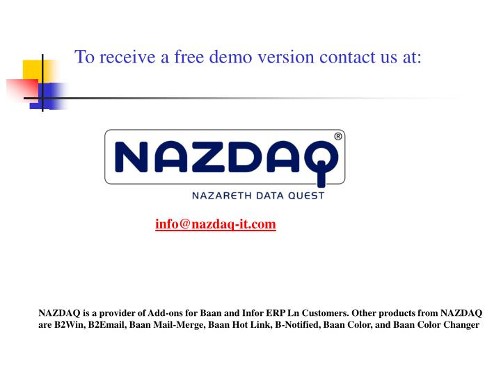 To receive a free demo version contact us at:
