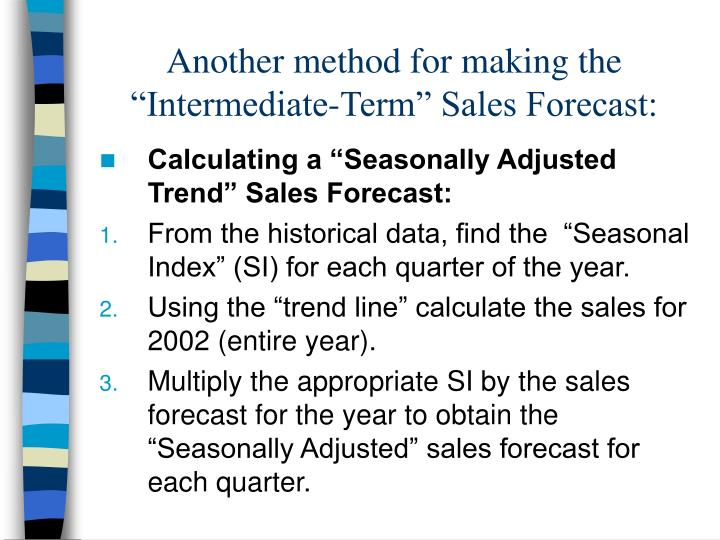 """Another method for making the """"Intermediate-Term"""" Sales Forecast:"""