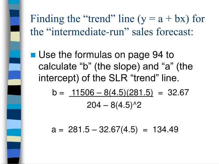 """Finding the """"trend"""" line (y = a + bx) for the """"intermediate-run"""" sales forecast:"""