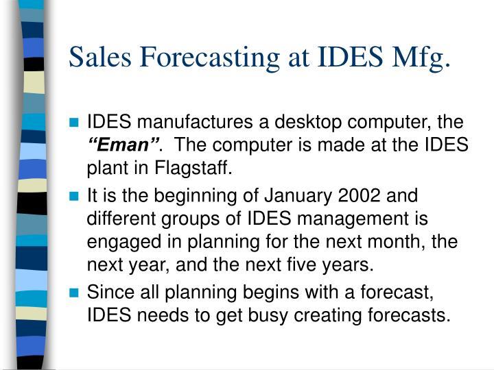 Sales Forecasting at IDES Mfg.