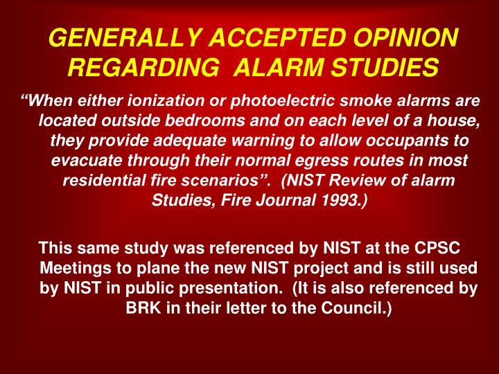 GENERALLY ACCEPTED OPINION REGARDING  ALARM STUDIES