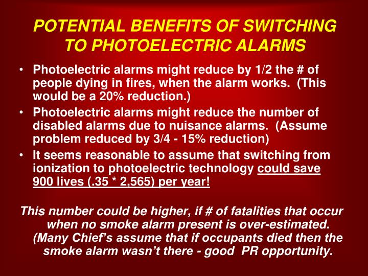 POTENTIAL BENEFITS OF SWITCHING TO PHOTOELECTRIC ALARMS