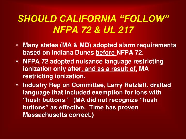 "SHOULD CALIFORNIA ""FOLLOW"" NFPA 72 & UL 217"