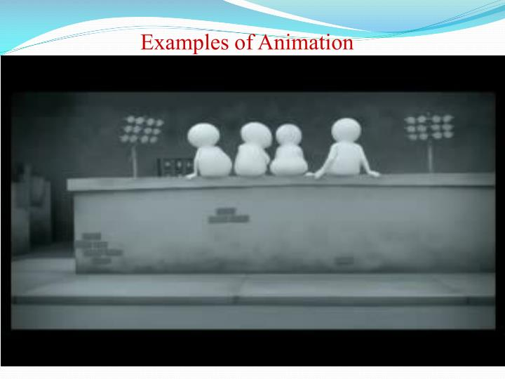 Examples of Animation