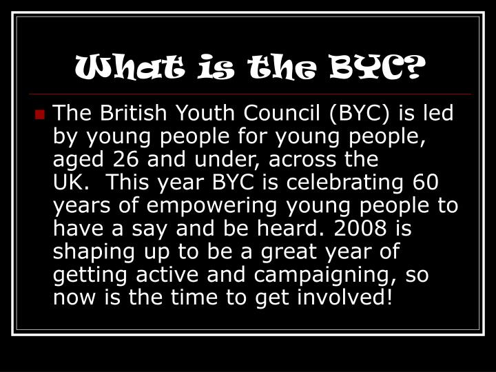 What is the BYC?