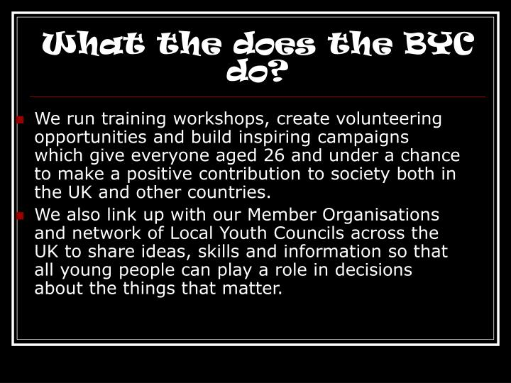 What the does the BYC do?