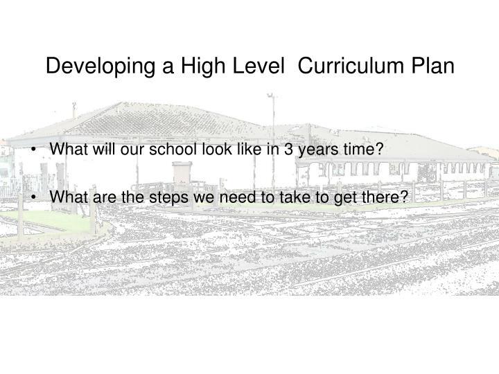Developing a High Level  Curriculum Plan
