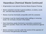 hazardous chemical waste continued