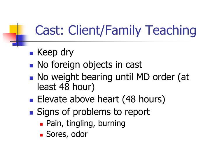 Cast: Client/Family Teaching