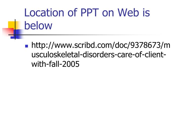 Location of PPT on Web is below