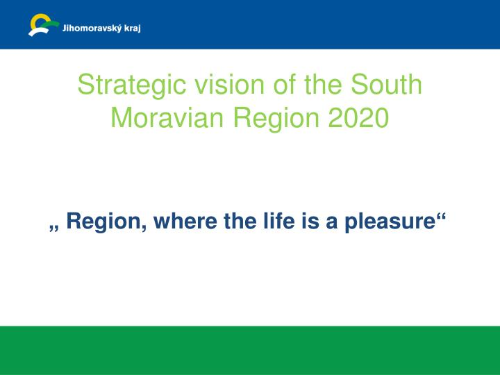 strategic vision of the south moravian region 2020