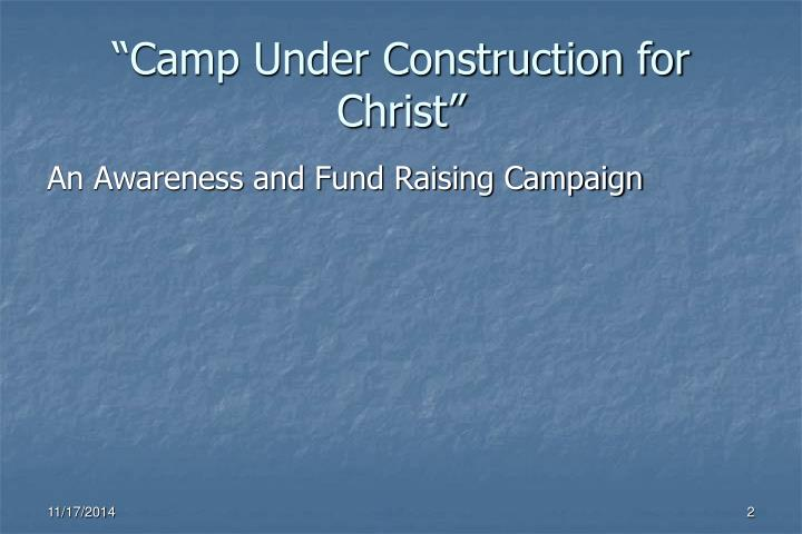 Camp under construction for christ