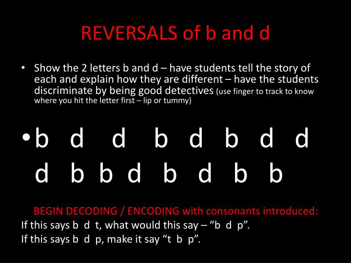 REVERSALS of b and d