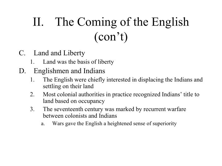 II.	The Coming of the English (con't)