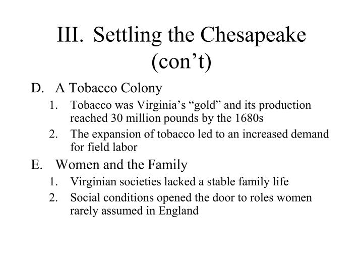 III.	Settling the Chesapeake (con't)