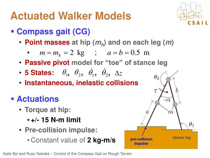 Actuated Walker Models