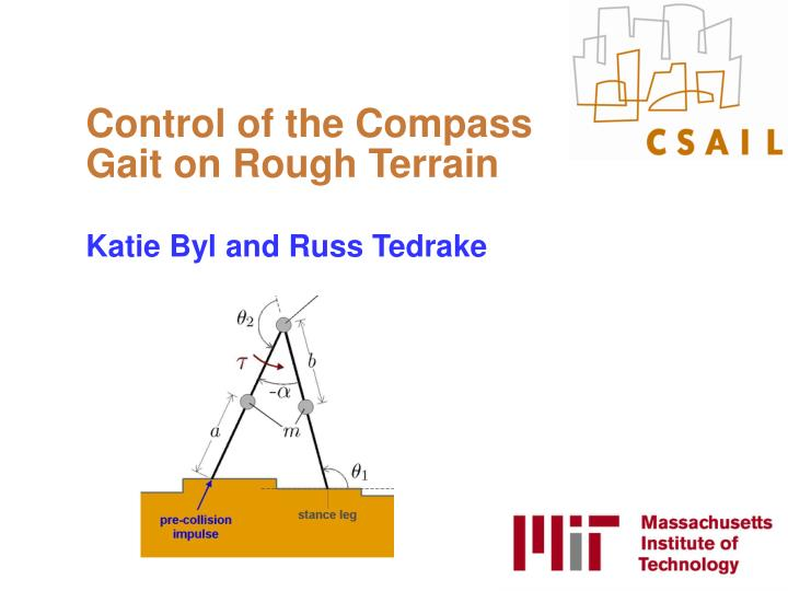 Control of the Compass Gait on Rough Terrain
