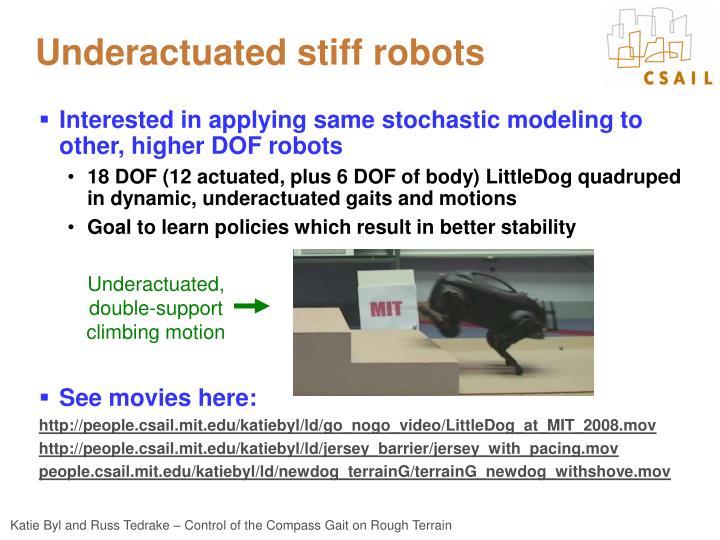 Underactuated stiff robots