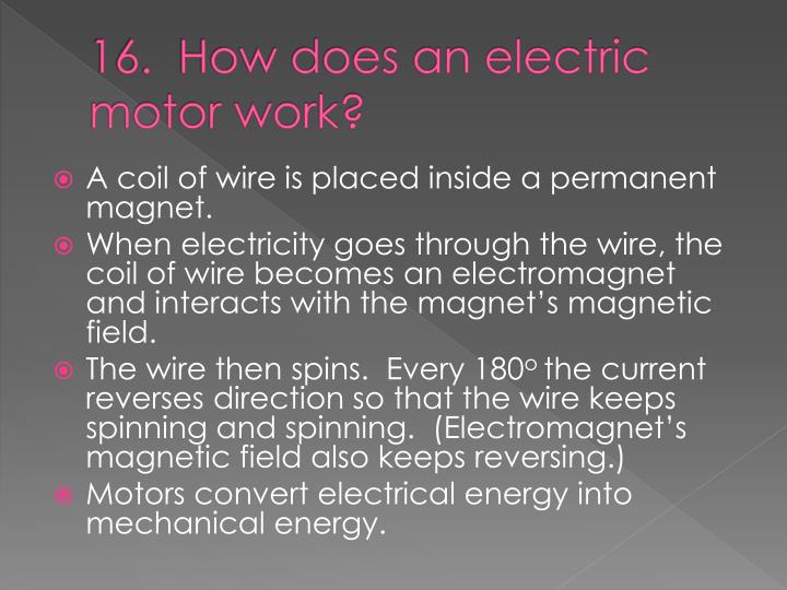 16.  How does an electric motor work?