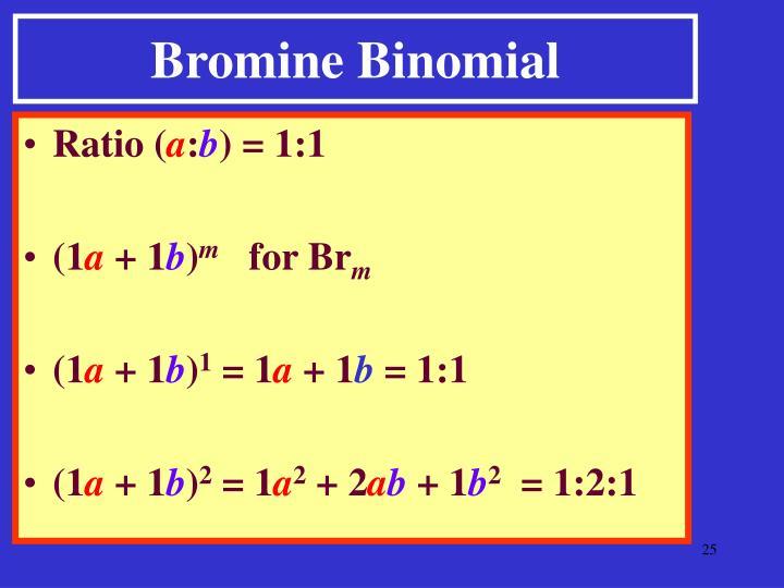 Bromine Binomial