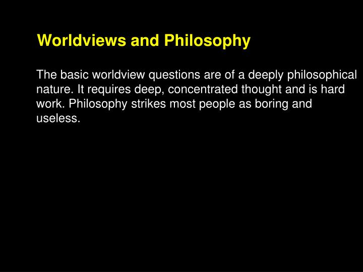Worldviews and Philosophy