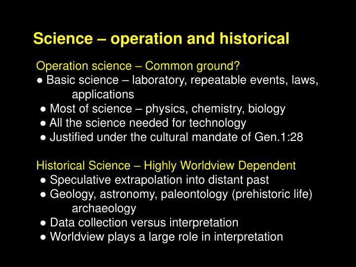 Science – operation and historical
