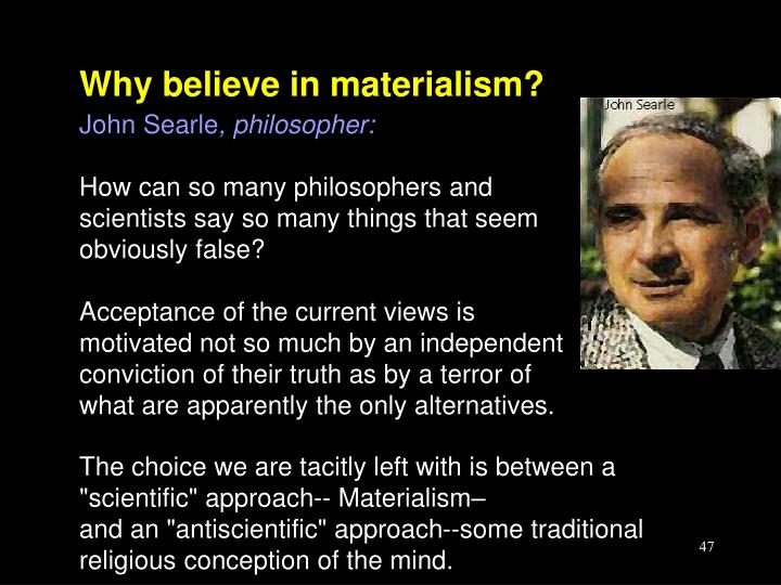 Why believe in materialism?