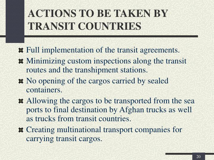 ACTIONS TO BE TAKEN BY TRANSIT COUNTRIES