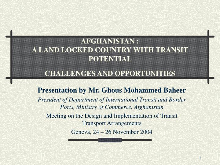Afghanistan a land locked country with transit potential challenges and opportunities