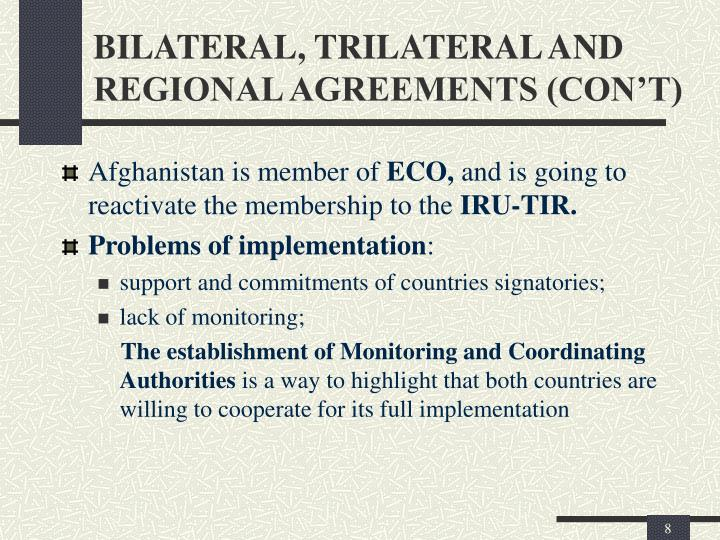 BILATERAL, TRILATERAL AND REGIONAL AGREEMENTS (CON'T)
