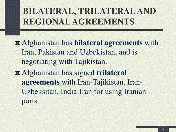 BILATERAL, TRILATERAL AND REGIONAL AGREEMENTS