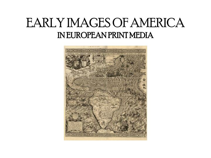 EARLY IMAGES OF AMERICA