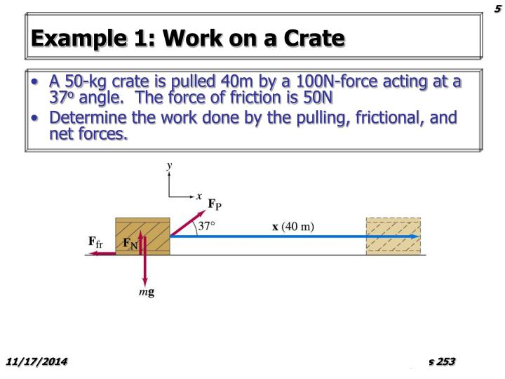 A 50-kg crate is pulled 40m by a 100N-force acting at a 37