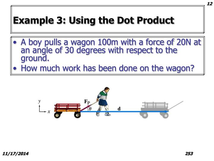 Example 3: Using the Dot Product