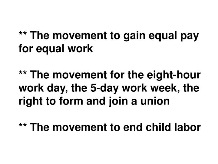 ** The movement to gain equal pay for equal work