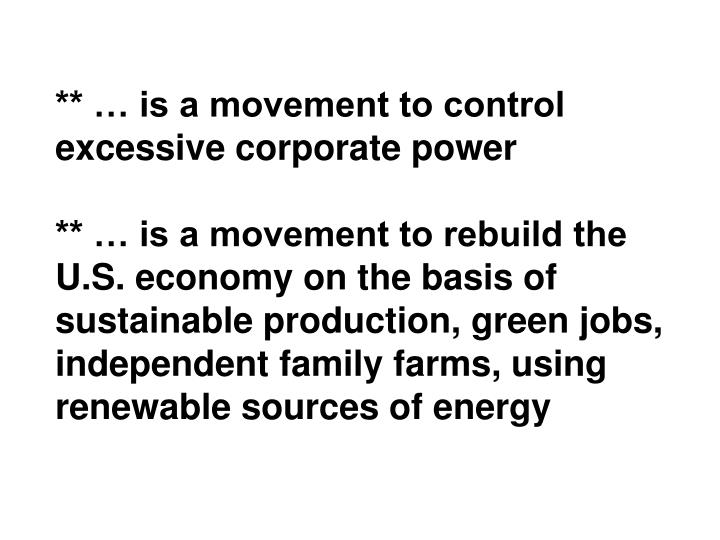 ** … is a movement to control excessive corporate power