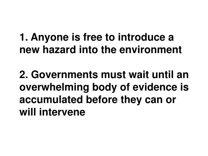 1. Anyone is free to introduce a new hazard into the environment