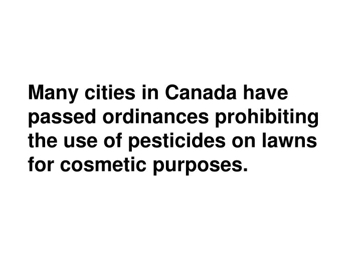 Many cities in Canada have passed ordinances prohibiting